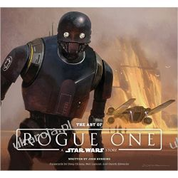 The Art of Rogue One: A Star Wars Story (Star Wars Rogue One) Sztuka