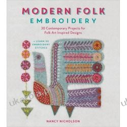 Modern Folk Embroidery: 30 Contemporary Projects for Folk Art Inspired Designs Lotnictwo