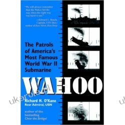 Wahoo The Patrols of America's Most Famous World War II Submarine Kalendarze ścienne