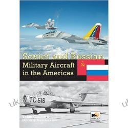 Soviet and Russian Military Aircraft in the Americas: Volume 4 Pozostałe