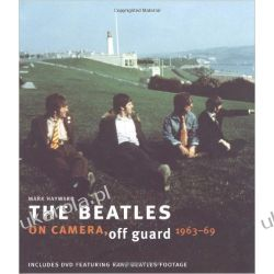The Beatles: On Camera, Off Guard (Book & DVD) Mark Hayward Biografie, wspomnienia