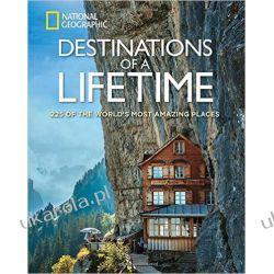 Destinations of a Lifetime: 225 of the World's Most Amazing Places  Kalendarze książkowe