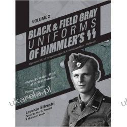 Black and Field Gray Uniforms of Himmler's SS: Allgemeine- SS, SS Verfügungstruppe, SS Totenkopfverbände & Waffen SS, Vol. 2 Mundury, odznaki i odznaczenia