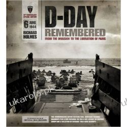 D-Day Remembered: From the Invasion to the Liberation of Paris Literatura piękna, popularna i faktu