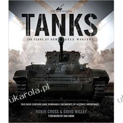 Tanks: 100 Years of Armoured Warfare (Tank Museum) Literatura piękna, popularna i faktu
