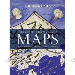 History of the World in Maps: The rise and fall of Empires, Countries and Cities  Literatura piękna, popularna i faktu