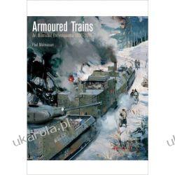 Armoured Trains: An Illustrated Encyclopaedia 1826-2016  Pozostałe