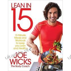 Lean in 15 - The Shift Plan: 15 Minute Meals and Workouts to Keep You Lean and Healthy Joe Wicks   Kuchnia, potrawy
