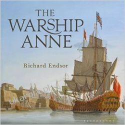 The Warship Anne: An Illustrated History Richard Endsor  Pozostałe