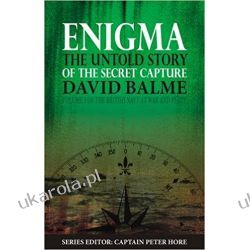 Enigma: The Untold Story of the Secret Capture (The British Navy at War and Peace) Historyczne