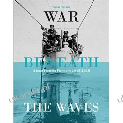 War Beneath the Waves: U-Boat Flotilla Flandern 1915-1918 Kalendarze ścienne
