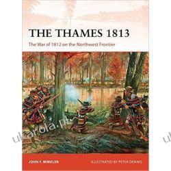 The Thames 1813: The War of 1812 on the Northwest Frontier Kalendarze ścienne