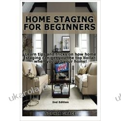 Home Staging for Beginners: Learn tips and tricks on how home staging can get you the top dollar when you sell your home!