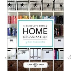 The Complete Book of Home Organization: 336 Tips and Projects Kalendarze książkowe