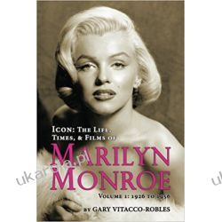 Icon: The Life, Times and Films of Marilyn Monroe Volume 1 - 1926 TO 1956 Kalendarze ścienne