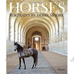Horses: Portraits by Derry Moore Zwierzęta domowe i hodowlane