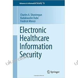 Electronic Healthcare Information Security (Advances in Information Security)
