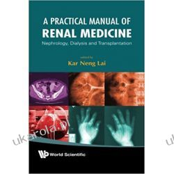 Practical Manual Of Renal Medicine, A: Nephrology, Dialysis And Transplantation Samochody