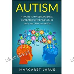 Autism: 44 Ways to Understanding- Aspergers Syndrome, ADHD, ADD, and Special Needs Kalendarze ścienne