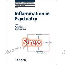 Inflammation in Psychiatry: 28 (Modern Trends in Pharmacopsychiatry) Medycyna, nauki medyczne