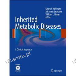 Inherited Metabolic Diseases: A Clinical Approach Medycyna, nauki medyczne