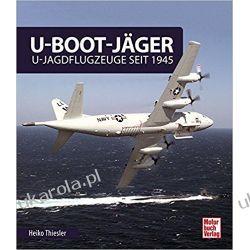 U-Boot-Jäger: U-Jagdflugzeuge seit 1945 ( Sztuka, malarstwo i rzeźba