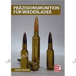 Präzisionsmunition für Wiederlader amunicja pociski ammunition Pozostałe