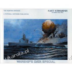 Fleet Submarines of World War 2: The Floating Drydock Pozostałe albumy i poradniki