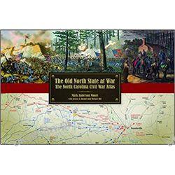 The Old North State at War: The North Carolina Civil War Atlas