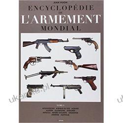 Encyclopédie de l'armement mondial : Armes à feu d'infanterie de petit calibre de 1870 à nos jours Tome 1 Kalendarze ścienne