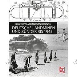 Deutsche Landminen und Zünder bis 1945: Kampfmittel und Militärausrüstung Samochody