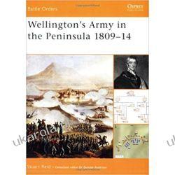 Wellington's Army in the Peninsula 1809-14 Kampanie i bitwy