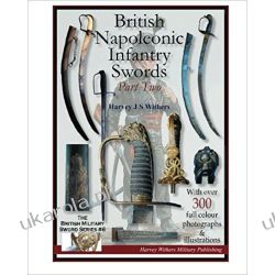 British Napoleonic Infantry Swords Part Two: Volume 6  Historyczne