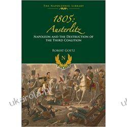 1805 Austerlitz: Napoleon and the Destruction of the Third Coalition Pozostałe
