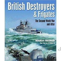 British Destroyers and Frigates: The Second World War and After Historyczne