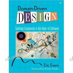 Domain-driven Design: Tackling Complexity in the Heart of Software Pozostałe
