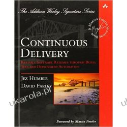 Continuous Delivery: Reliable Software Releases Through Build, Test, and Deployment Automation (Addison-Wesley Signature) Informatyka, internet