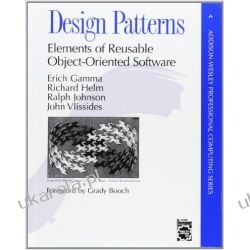 Design patterns : elements of reusable object-oriented software Informatyka, internet