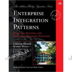 Enterprise Integration Patterns: Designing, Building, and Deploying Messaging Solutions Informatyka, internet