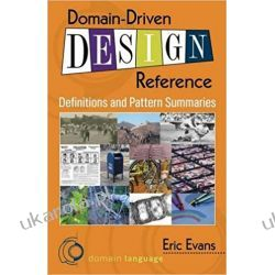 Domain-Driven Design Reference: Definitions and Pattern Summaries Pozostałe