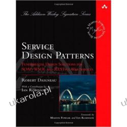Service Design Patterns: Fundamental Design Solutions for SOAP/WSDL and RESTful Web Services Informatyka, internet