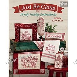 Just Be Claus: 24 Jolly Holiday Embroideries Kalendarze ścienne