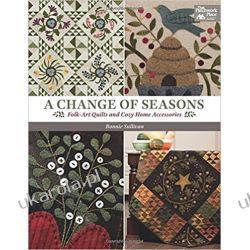 A Change of Seasons: Folk-Art Quilts and Cozy Home Accessories (That Patchwork Place)