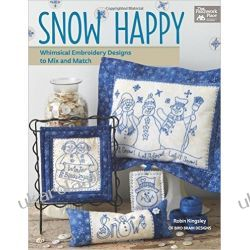 Snow Happy: Whimsical Embroidery Designs to Mix and Match (That Patchwork Place) Broń palna