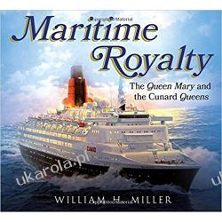 Maritime Royalty: The Queen Mary and the Cunard Queens Pozostałe