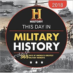 Kalendarz biurkowy This Day in Military History 2018 Calendar: 365 Days of America's Greatest Military Moments Kalendarze ścienne
