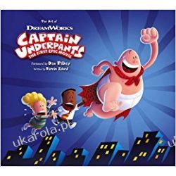 The Art of Captain Underpants the First Epic Movie Historyczne