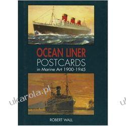 Ocean Liner Postcards in Marine Art 1900-1945 Pozostałe