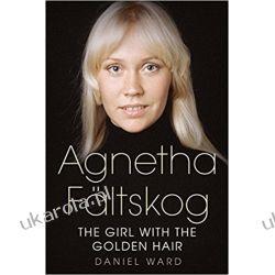 Agnetha Fältskog: The Girl with the Golden Hair Książki obcojęzyczne