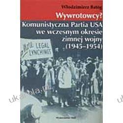 Wywrotowcy Komunistyczna Partia USA we wczesnym okresie zimnej wojny (1945-1954) Samochody